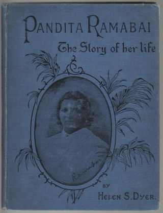 Pandita Ramabai: The Story of Her Life. Helen S. Dyer