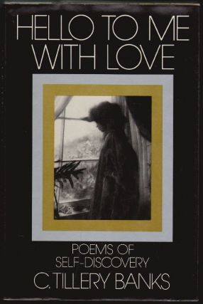 Hello to Me with Love, Poems of Self-Discovery [SIGNED]. C. Tillery Banks.