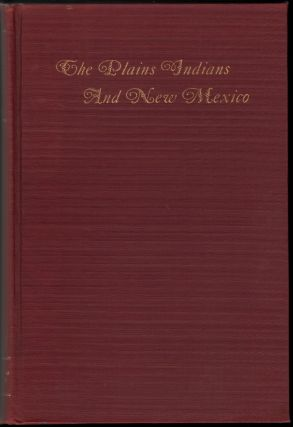 The Plains Indians and New Mexico, 1751-1778, A Collection of Documents Illustrative of the...
