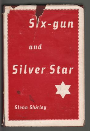 Six-gun and Silver Star. Glenn Shirley.