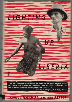 Lighting Up Liberia. Arthur I. Hayman, Harold Preece
