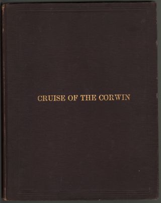 Cruise of the Revenue Steamer Corwin in Alaska and the N.W. Arctic Ocean in 1881. Notes and Memoranda: Medical and Anthropological; Botanical; Ornithological