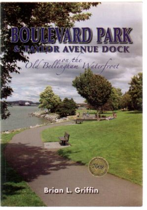 Boulevard Park & Taylor Avenue Dock on the Old Bellingham Waterfront. Brian A. Griffin