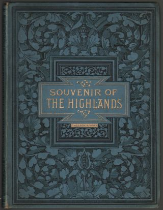 Souvenir of the Highlands: The Trossachs, Loch Katrine, and Loch Lomond, with Twenty-Four Chromo Views