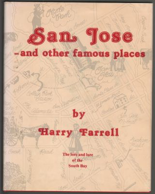 San Jose--and other famous places [SIGNED]. Harry Farrell