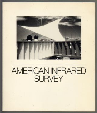 American Infrared Survey, A Celebration of Infrared Photography. Stephen Paternite, David Paternite.