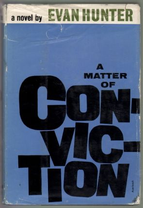 A Matter of Conviction. Evan Hunter, Ed McBain.