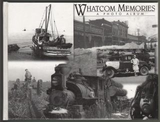 Whatcom Memories, A Photo Album [INSCRIBED BY PHOTOGRAPHER]. Jack Carver.