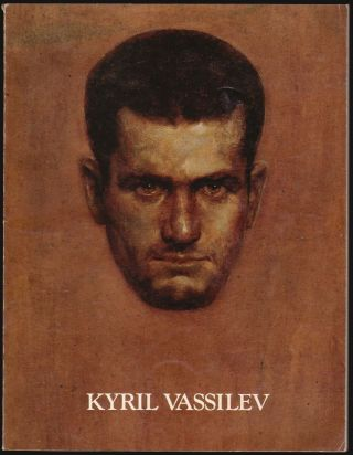 Kyril Vassilev 1908-1987, A Retrospective Exhibition February 2 - March 12, 1989
