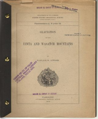 Glaciation of the Uinta and Wasatch Mountains. Wallace W. Atwood
