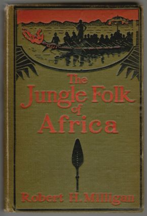 The Jungle Folk of Africa. Robert H. Milligan