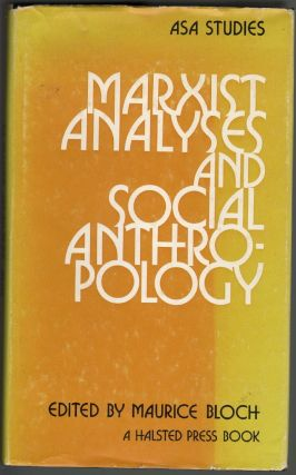 Marxist Analyses and Social Anthropology. Maurice Bloch.