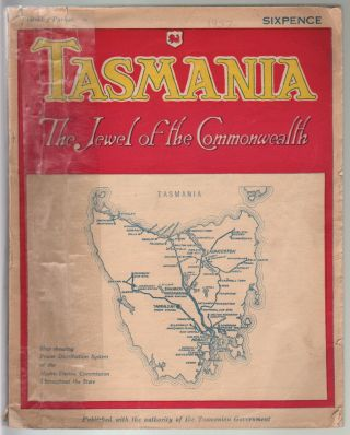 Tasmania, The Jewel of the Commonwealth, An Illustrated Account of the Island State of Tasmania,...