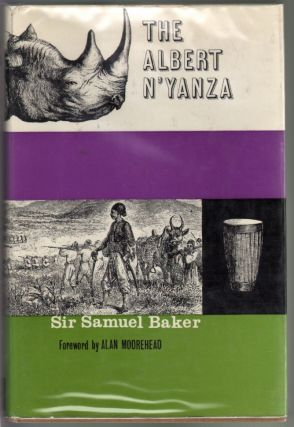 The Albert N'yanza, Great Basin of the Nile and Explorations of the Nile Sources. Samuel White Baker.