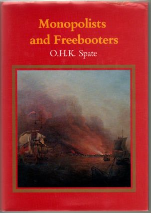 Monopolists and Freebooters (The Pacific since Magellan, Volume II). O. H. K. Spate.