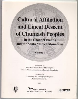 Final Report: Cultural Affiliation and Lineal Descent of Chumash Peoples in the Channel Islands and the Santa Monica Mountains [Volumes I and II]. Sally McLendon, John R. Johnson.