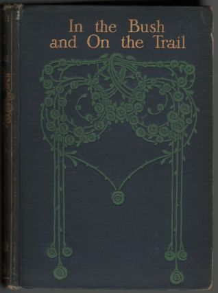 In the Bush and On the Trail, Adventures in the Forests of North America. M. Benedict Revoil