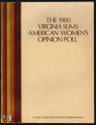 The 1980 Virginia Slims American Women's Opinion Poll, A Survey of Contemporary Attitudes