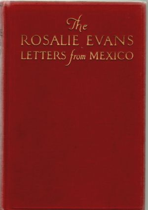 The Rosalie Evans Letters from Mexico. Rosalie Evans, Daisy Caden Pettus, Introduction
