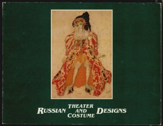 Russian Theater and Costume Designs from the Fine Arts Museums of San Francisco. John Bowlt,...