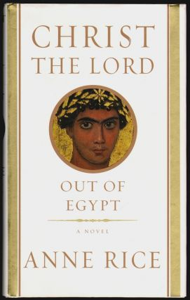 Christ the Lord Out of Egypt. Anne Rice