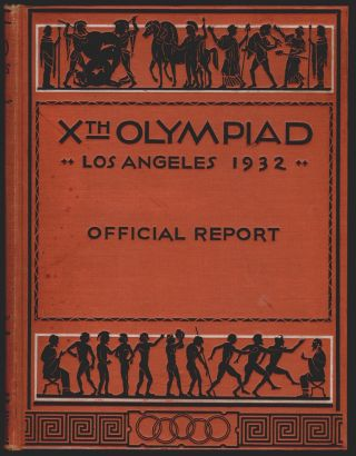 The Games of the Xth Olympiad, Los Angeles 1932, Official Report