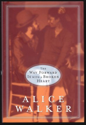 The Way Forward is With a Broken Heart [SIGNED]. Alice Walker