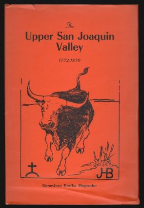 The Upper San Joaquin Valley 1772-1870. Genevieve Kratka Magruder