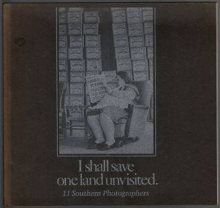 I shall save one land unvisited, 11 Southern Photographers [SIGNED by Guy Mendes and Robert C....