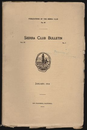 Sierra Club Bulletin Vol. IX, No. 3, January 1914 [with much on Yosemite]. William Frederic Bade, John Muir, Joseph Le Conte, F. E. Matthes, Marion Randall Parsons, Lena Redington, Willis Linn Jepson, A. Martha Walker.