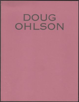 Doug Ohlson, Paintings, 1984-1985. Steven Henry Madoff, Doug Ohlson, Essay