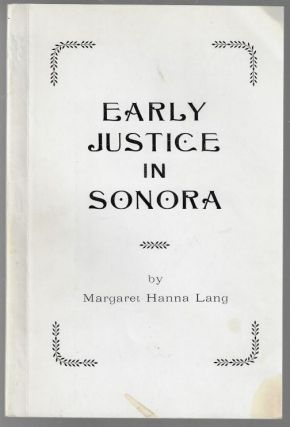 Early Justice in Sonora. Margaret Hanna Lang