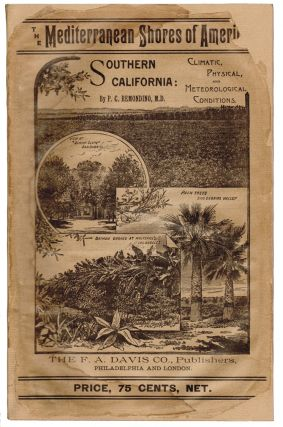 The Mediterranean Shores of America. Southern California: Its Climatic, Physical, and...