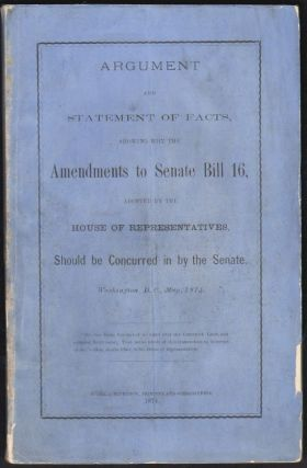 Argument and Statement of Facts Showing Why the Amendments to Senate Bill 16 Should be Concurred...