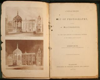 A Popular Treatise on the Art of Photography, Including Daguerreotype, and all the New Methods of...