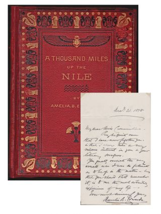 A Thousand Miles up the Nile [With Signed Letter from Edwards to Another Female Travel Writer]....