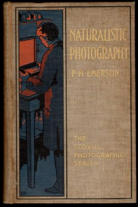Naturalistic Photography for Students of the Art. P. H. Emerson.