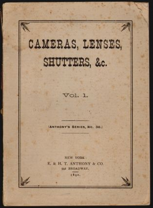 Cameras, Lenses, Shutters, Etc, Etc. Competitive Papers on Photography, Vol. I. [Anthony's...