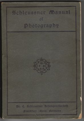 Schleussner Manual of Photography. Schleussner Dr, arl.