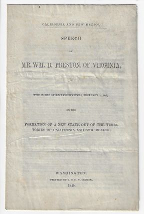 Speech of Mr. Wm. B. Preston, of Virginia in the House of Representatives, February 7, 1849, on...