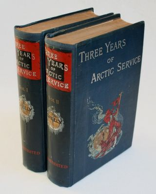 Three Years Of Arctic Service, An Account of the Lady Franklin Bay Expedition of 1881-84 and the Attainment of the Farthest North. Adolphus W. Greely.