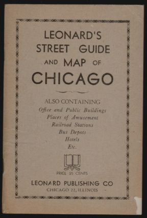 Leonard's Street Guide and Map of Chicago, Also Containing Office and Public Buildings, Places of Amusement, Railroad Stations, Bus Depots, Hotels, etc.