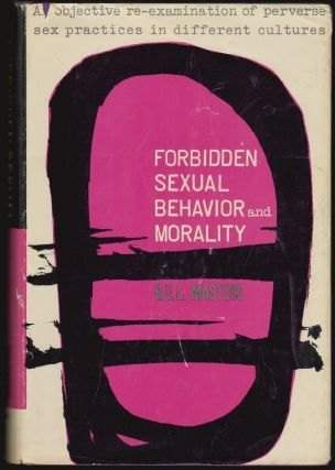 Forbidden Sexual Behavior and Morality, An Objective Re-Examination of Perverse Sex Practices in Different Cultures. R. E. L. Masters, Harry Benjamin, Introduction.