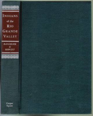 Indians of the Rio Grande Valley. Adolph F. Bandelier, Edgar L. Hewett