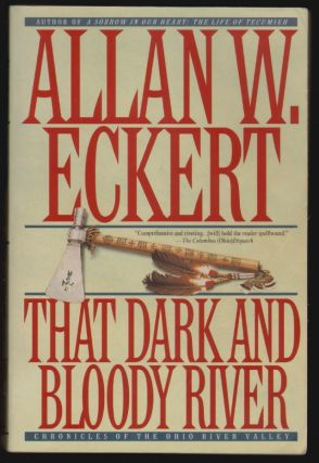 That Dark and Bloody River. Allan W. Eckert
