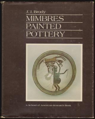 Mimbres Painted Pottery [SIGNED]. J. J. Brody.
