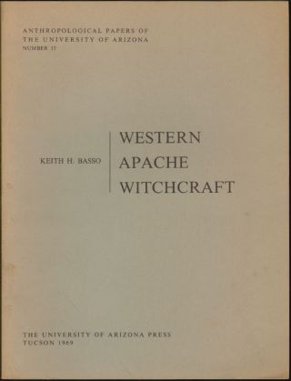 Western Apache Witchcraft. Keith H. Basso.