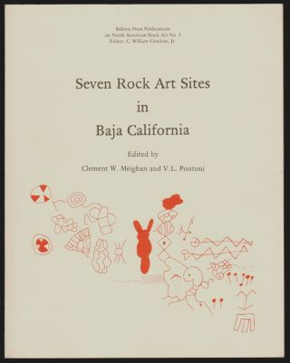 Seven Rock Art Sites in Baja California. Clement W. Meighan, Gloria F. Garvin, Earl Johnson, Arthur Alt, V. L. Pontoni.