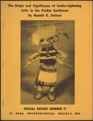The Origin and Significance of Snake-Lightning Cults in the Pueblo Southwest. Ronald R. Switzer