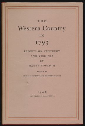 The Western Country in 1793, Reports on Kentucky and Virginia. Harry Toulmin, Marion Tinling,...